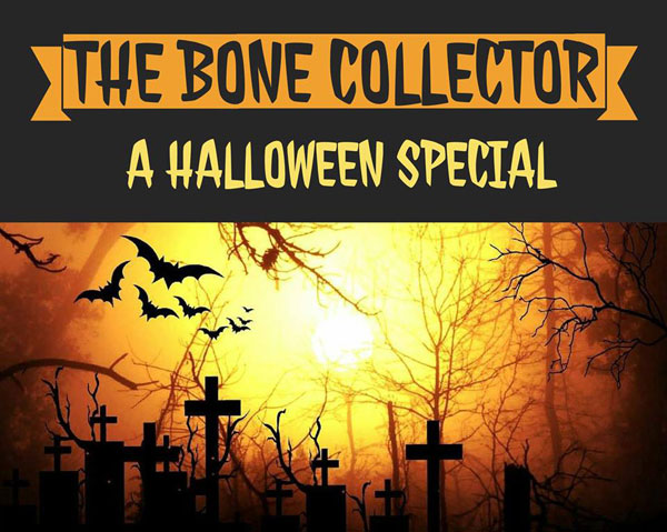 Halloween Special: The Bone Collector