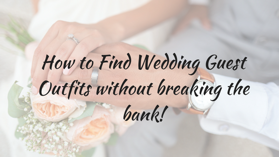 Guest Blogger: How to Find Wedding Guest Outfits without Breaking the Bank