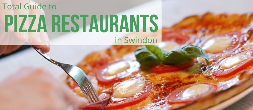 Pizza Restaurants in Swindon