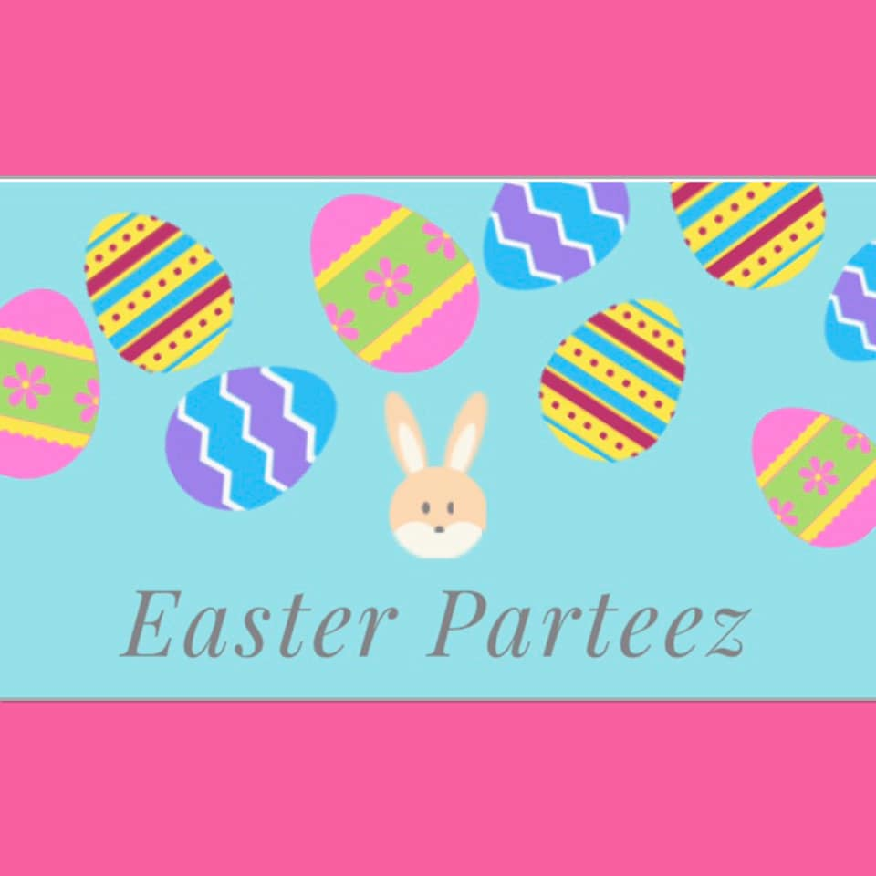 Easter Parteez