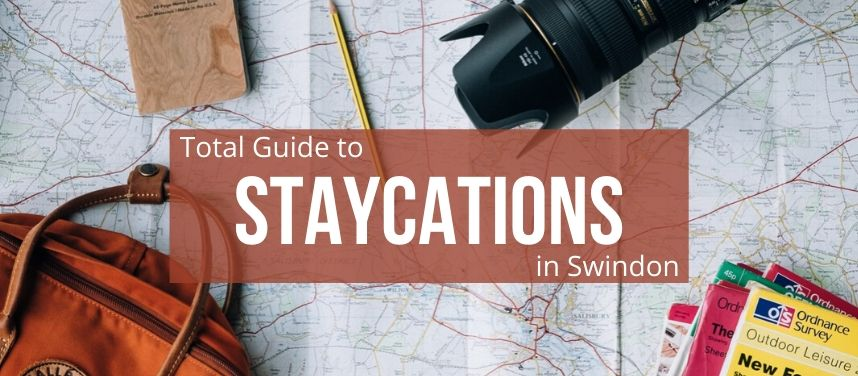 Total Guide to Staycations in Swindon