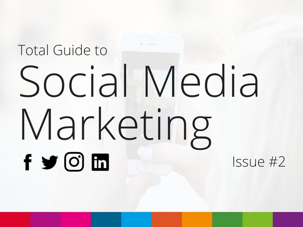 Total Guide to Social Media Marketing – issue 2