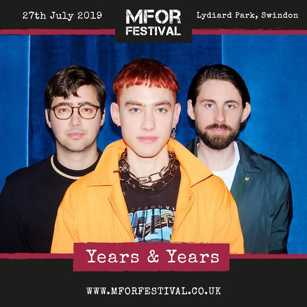YEARS & YEARS ANNOUNCED AS HEADLINE ACT FOR MFOR FESTIVAL