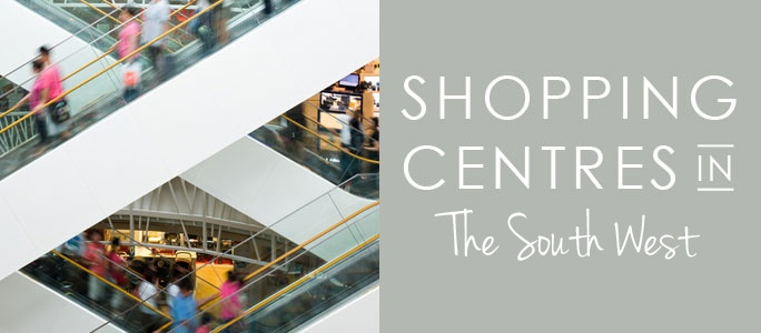 Shopping Centres in the South West