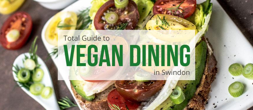 The Best Vegan Restaurants In Swindon Total Swindon
